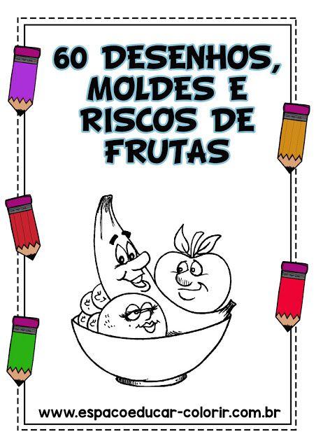 Apostila 60 Desenhos Moldes E Riscos De Frutas Em Pdf Gratis Para