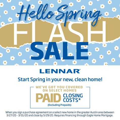 Lennar Austin Hello Spring Flash Sale Lennar Offers In 2020