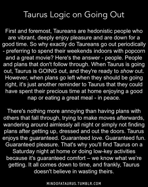 #Taurus hmmm. I guess. I do like knowing where i am going, when and with who. I do hate wasting my time.