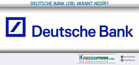 Deutsche Bank Db Varant Nedir Ne Ise Yarar Deutsche Bank Db Varant Ile Islem Nasil Yapilir Deutsche Bank Db Varant Ile Ilgili Kredi Notu Finans Bilgi