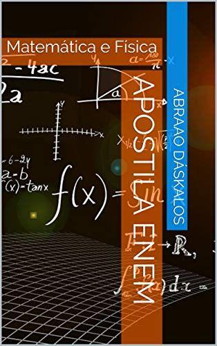 Apostila Enem Matematica E Fisica Por Abraao Daskalos