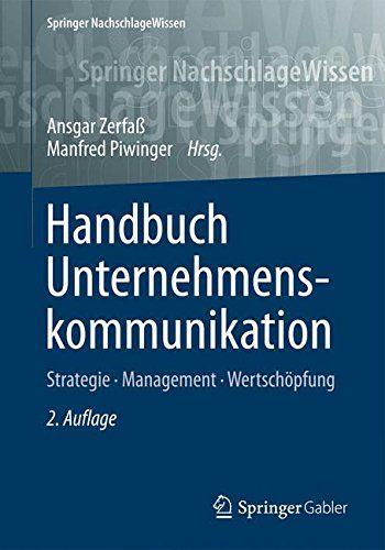 Handbuch Unternehmenskommunikation Strategie Management Wertschopfung Springer Nachschlagewissen Eur 11999 Eur 21999 45 V Bucher Kommunikation Wissen