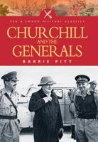 Pen and Sword military classic Churchill And The Generals has just been released as an ebook