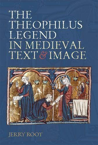 Estudio De Las Representaciones Visuales Y Textuales De La Leyenda Medieval De Teofilo Arte Medieval Medieval Leyendas