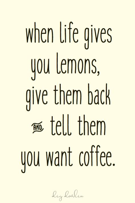 Feel Good Friday - Funny Coffee Quotes - DIY Darlin' - - Coffee quotes are probably most sought after on a Monday morning, but for today's Feel Good Friday, I am sharing a few funny coffee quotes that I created! Inspirational Coffee Quotes, Coffee Quotes Funny, Coffee Humor, Funny Work Quotes, Humorous Quotes, Funny Coffee Cups, Beer Quotes, Coffee Is Life, I Love Coffee