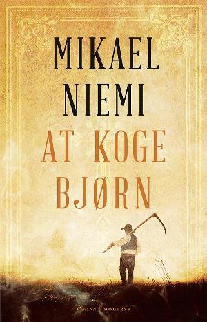 At Koge Bjorn Af Mikael Niemi Bog Kob Hos Saxo Med Billeder Boganmeldelser Boger Romaner