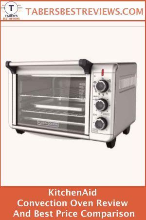 Kitchenaid Convection Oven Review And Best Price Comparison While