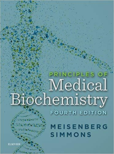 Principles Of Medical Biochemistry 4th Edition By Gerhard Meisenberg Isbn 13 978 0323296168 Isbn Biochemistry Chemistry Textbook Medical Laboratory Science