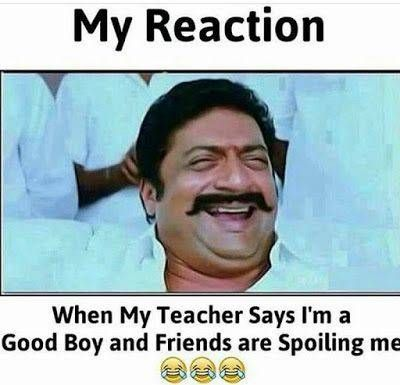My Reaction When My Teacher Says I M A Good Boy Funny English Jokes Funny School Memes Fun Quotes Funny