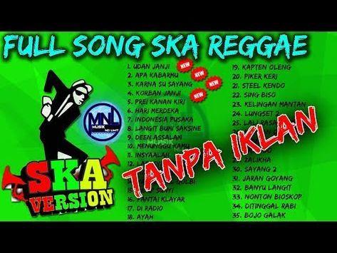 Karna Su Sayang Full Album Ska Reggae Youtube Dengan Gambar Lagu Lagu Terbaik Ska