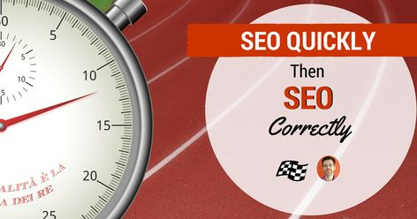 SEO Quickly -- Then SEO Correctly | Search Engine Journal