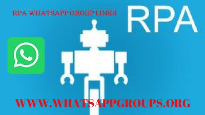 JOIN ROBOTIC PROCESS AUTOMATION (RPA) WHATSAPP GROUP LINKS