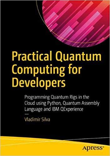 Practical Quantum Computing for Developers 1st Edition Pdf