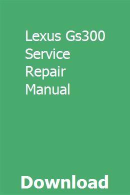 Lexus Gs300 Service Repair Manual Car Owners Manuals Repair Manuals Lexus Gs300