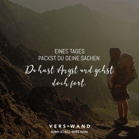 Visual Statements®️ Eines Tages packst du deine Sachen. Du hast Angst und gehst doch fort. Robin Schulz Sprüche / Zitate / Quotes / Verswand / Musik / Band / Artist / tiefgründig / nachdenken / Leben / Attitude / Motivation