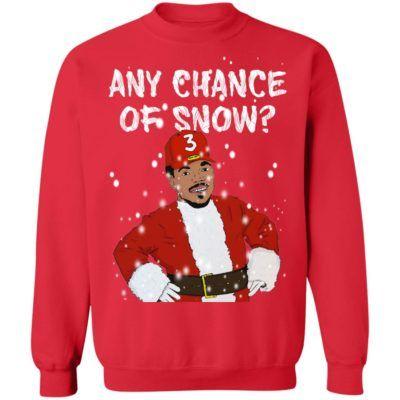 Any Chance of Snow The Rapper Christmas Sweatshirt Hoodie