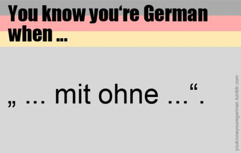 youknowyouregerman: (Submitted by the-moonwalker-syndrome)