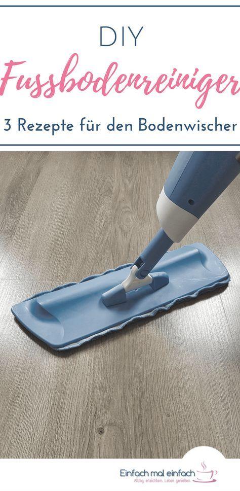 Diy Fussbodenreiniger 3 Rezepte Fur Den Bodenwischer Mit