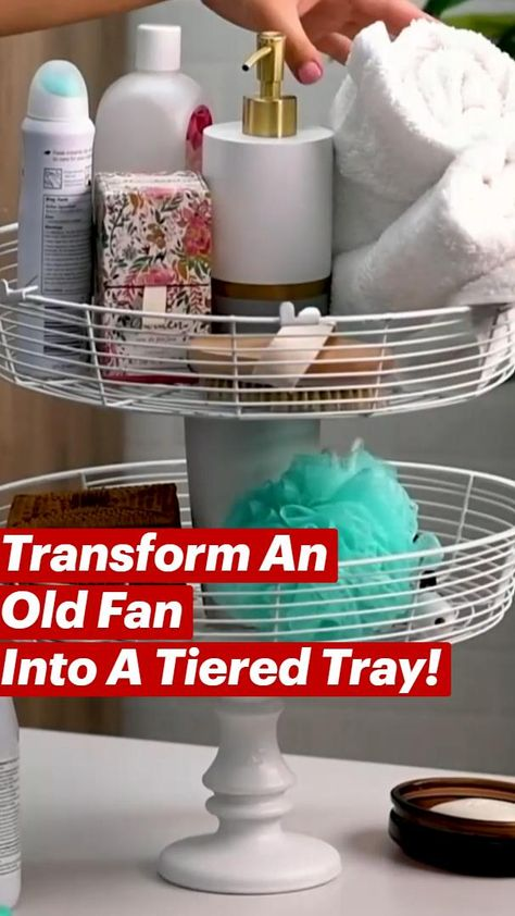 Transform An Old FanInto A Tiered Tray!