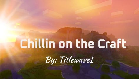 """""""Chillin on the Craft"""" is now out❕ - - - - - go check it out, link in bio! - - #rap#new#minecraft#rapper#content#contentcreator#art#beautiful#cool#blocks#craft#steve#sunset#youtube#creator#producer    Source #Chillin #Craft"""
