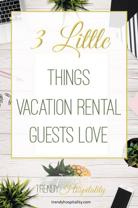 3 Little Amenities Guests Love - Most vacation rentals provide, at least, the basic amenities. However, these days, guests are expecting more. What extras can you provide that guests will love and won't break the bank?