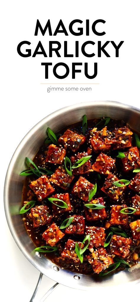 Magic Garlicky Tofu Gimme Some Oven Recipe Delicious Tofu Vegetarian Recipes Tofu Recipes