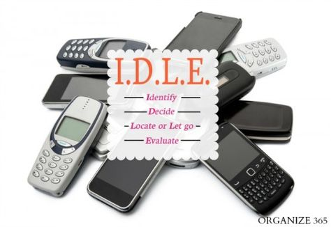 IDLE 8: Old Phones - Identify, Decide, Locate or Let Go, Evaluate   Organize 365