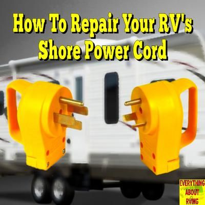 How To Repair Rv Shore Power Cord Read More Http Www Everything About Rving Com How To Repair Rv Shore Power Cord Html Happy Rving Rv Repair Rv Repair