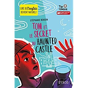 Tom Et Le Secret Du Haunted Castle Collection Tip Tongue A1 Decouverte Des 10 Ans Telechargement Livre Numerique Livres Gratuits En Ligne