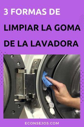 Cómo Limpiar La Goma De La Lavadora Trucos Caseros Para Quitar La Suciedad Y El Mal Olor Econsejos Limpiar Lavadoras Trucos De Limpieza Limpieza De Inodoros