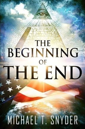 Pdf Download The Beginning Of The End Free By Michael Snyder Survival Books Snyder Book Review