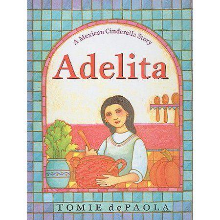 Adelita A Mexican Cinderella Story Hardcover Walmart Com Simple Spanish Words A Cinderella Story Mexican Colors