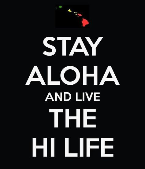 I try to keep the Aloha spirit in me always