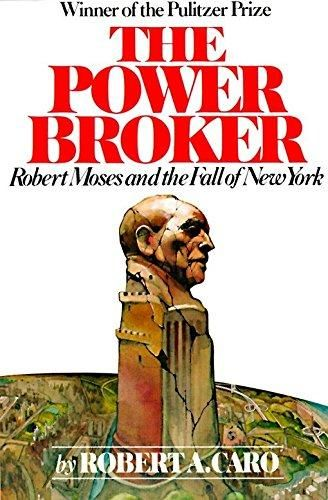 download PDF The Power Broker: Robert Moses and the Fall of