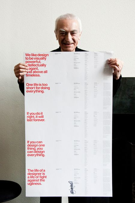 """""""If you can design one thing, you can design everything"""" Massimo Vignelli, 1931 2014 image via Pentagram in Assorted"""