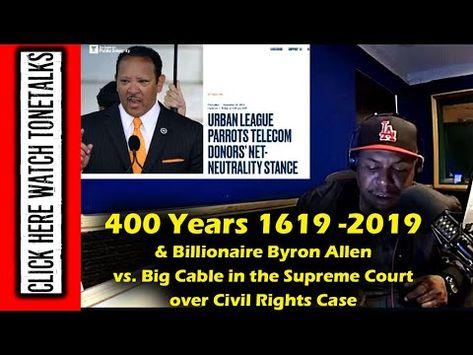 Billionaire Byron Allen vs Cable in Supreme Court Case, 1619-2019 400 ye...