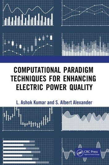 Computational Paradigm Techniques For Enhancing Electric Power Quality Ebook By L Ashok Kumar Rakuten Kobo In 2020 Free Epub Books Free Books Download Ebook