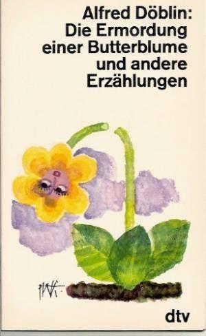Alfred Doblin Die Ermordung Einer Butterblume Deutsche Literatur Romane Kindle Bucher