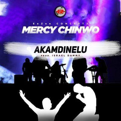 Mp3 Download Mercy Chinwo Akamdinelu Music Download Download Gospel Music Gospel Song