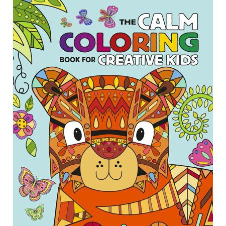 The Calm Coloring Book For Creative Kids Paperback Walmart Com Coloring Books Childrens Colouring Book Christmas Coloring Pages