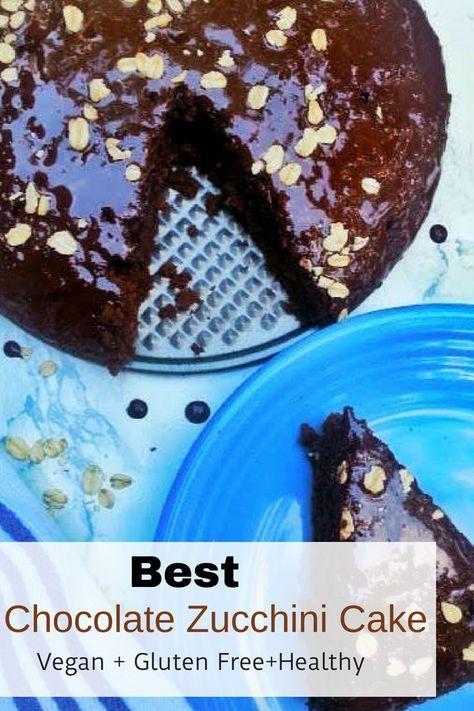 Best Vegan Zucchini Chocolate Cake Gluten Free Healthy