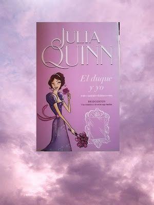 Silvia Y Los Libros El Duque Y Yo Bridgerton 1 De Julia Quinn Blog De Libros Libros Duque