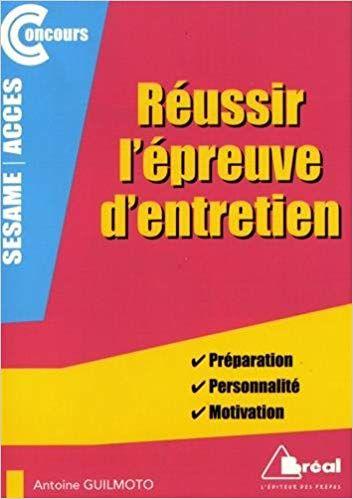Telecharger Reussir L Epreuve D Entretien Des Concours Access Sesame Preparation Personnalite Moti Playbill Books