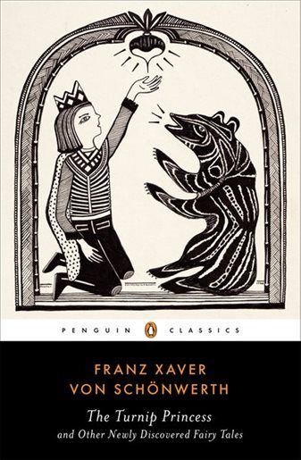 The Turnip Princess And Other Newly Discovered Fairy Tales Fairy Tales Penguin Classics Classic Literature