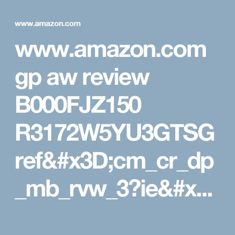 Www Amazon Com Gp Aw Review B000fjz150 R3172w5yu3gtsg Ref X3d