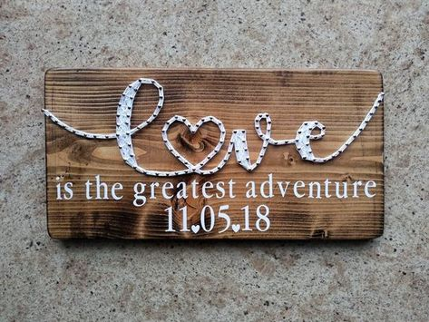 Love Is The Greatest Adventure String Art Sign / Love String Art / Wedding Date Sign / Anniversary G