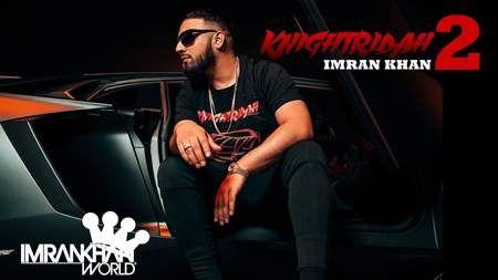 Download Knightridah Song Mp3 By Imran Khan Punjabi 2019 New Song Knightridah Mp3 Download Free New Hindi Songs Top Trending Songs Song Hindi
