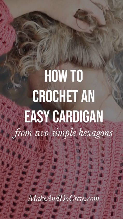 Two simple crochet hexagons transform into a lightweight, on-trend cardigan complete with cozy pockets and roomy bishop sleeves. Click to see the video tutorial and free crochet pattern! #makeanddocrew #freecrochetpattern #crochetcardiganpattern