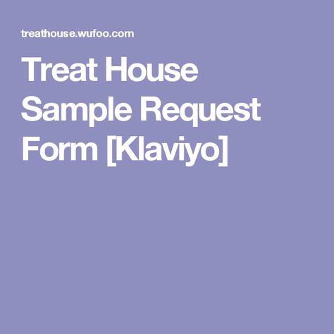 Treat House Sample Request Form Klaviyo Freebies Pinterest - sample request forms
