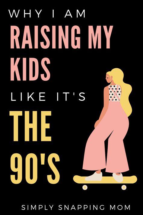 Raising Kids, Like it's the 90's